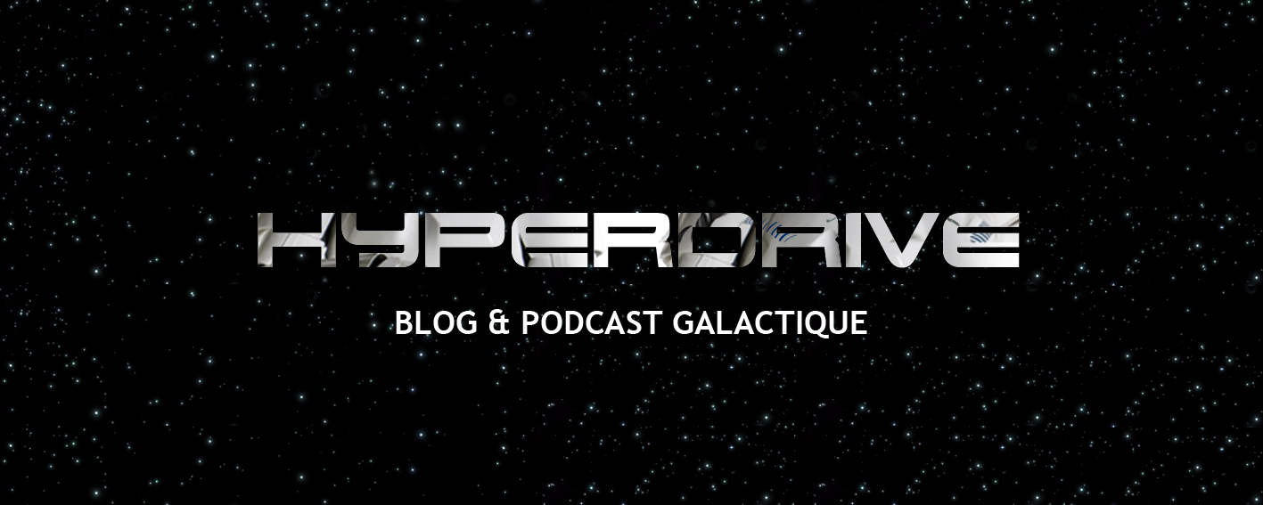 hyperdrive, blog et podcast star wars