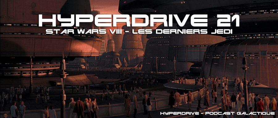 Star Wars 8 Les Derniers Jedi podcast hyperdrive