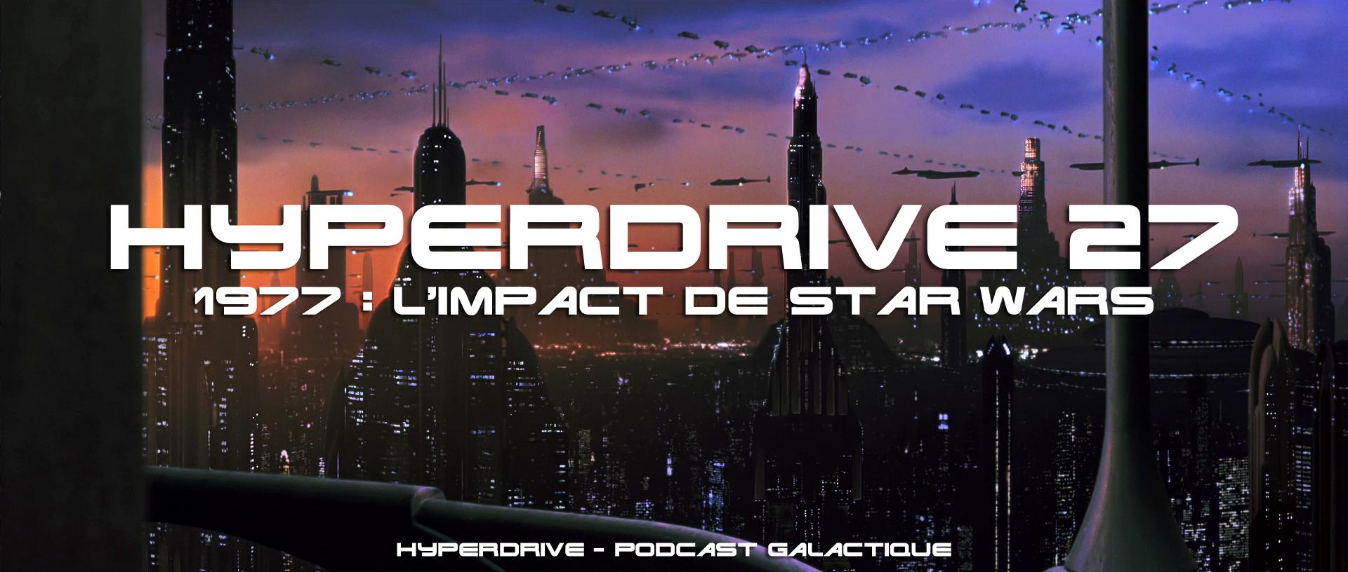 hyperdrive - L'impact de Star Wars au cinéma