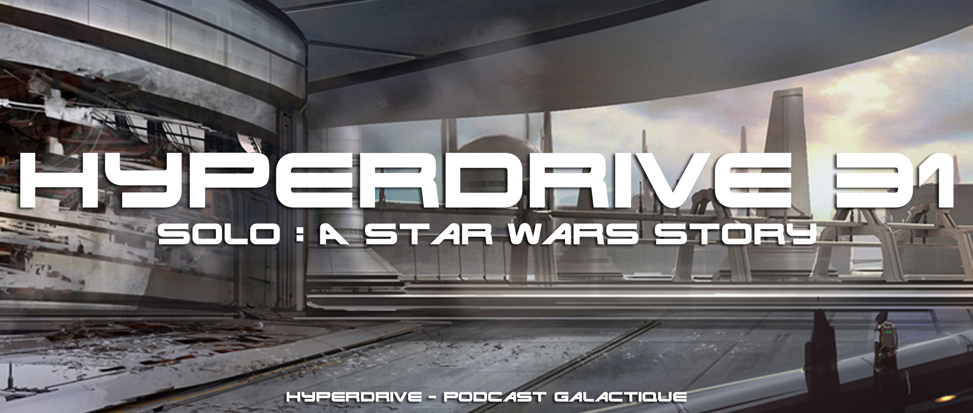 Solo a Star Wars Story - podcast hyperdrive