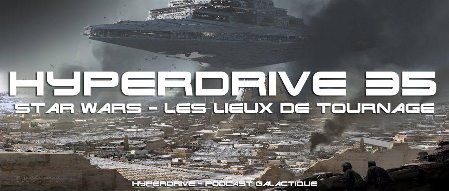 hyperdrive 35 - Star Wars, les lieux de tournage