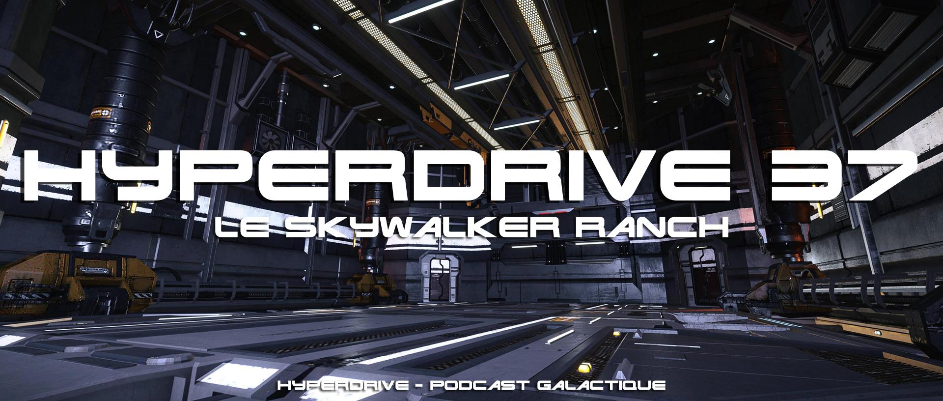 podcast hyperdrive Le Skywalker Ranch