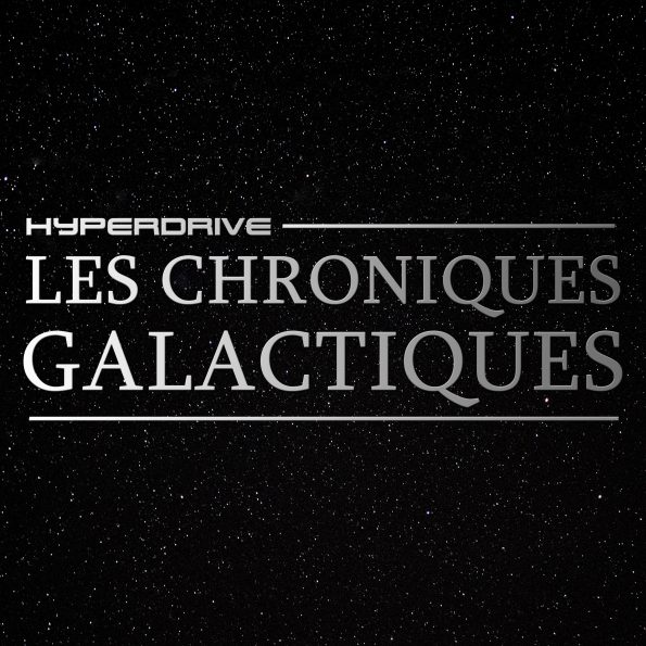 Chroniques galactiques fiction audio hyperdrive star wars