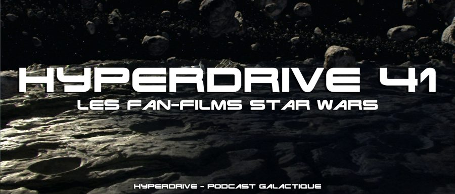 hyperdrive podcast fan-films star wars