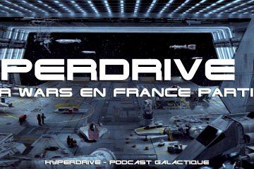 Hyperdrive - Star Wars en France : Lucasfilm Magazine