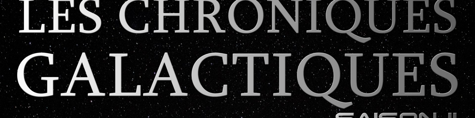 Les Chroniques Galactiques Saison 2 - fiction audio Star Wars