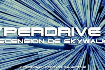hyperdrive podcast star wars L'ascension de Skywalker