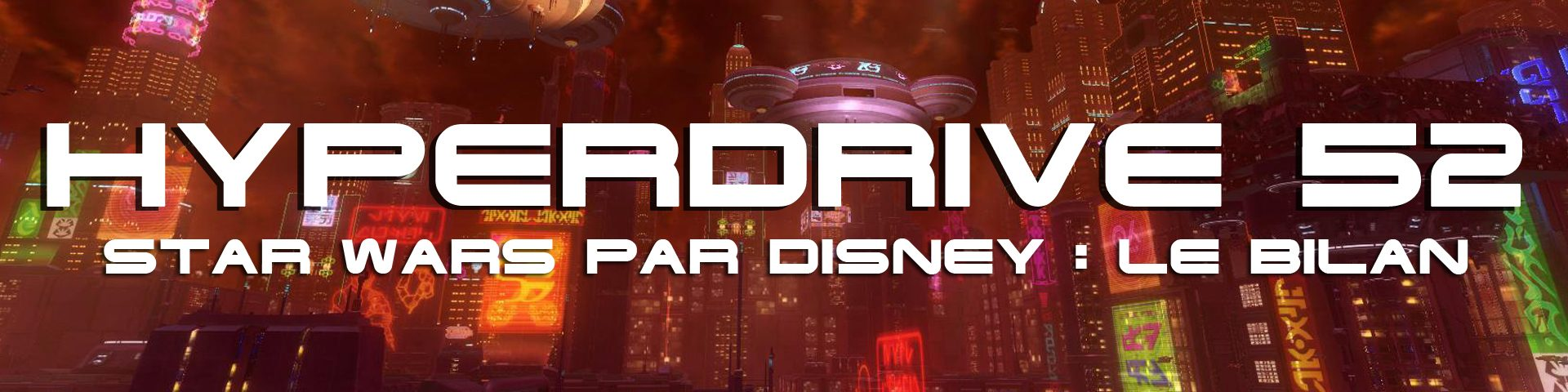 hyperdrive podcast le bilan de Star Wars par Disney