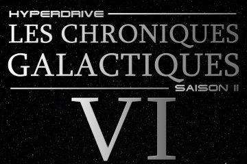 Chroniques galactiques saison 2 épisode 6