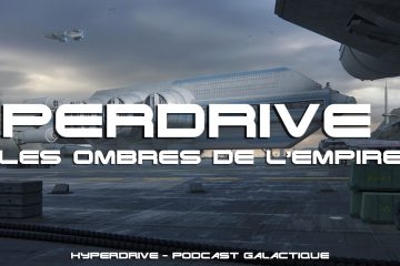 podcast hyperdrive les ombres de l'empire star wars