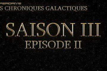 Chroniques Galactiques saison 3 épisode 2 star wars fiction audio
