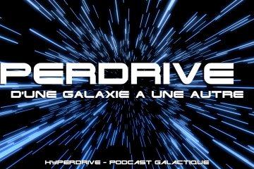 D'une galaxie à une autre - Hyperdrive Hors-Série